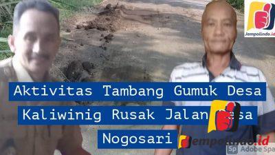 Aktivitas Tambang Gumuk Rusak Jalan Desa Nogosari